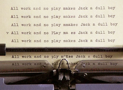 All work and no play?
