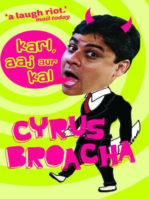 Illogical comic entertainment - Karl, aaj aur Kal by Cyrus Broacha